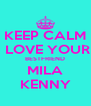 KEEP CALM  LOVE YOUR BESTFRIEND MILA KENNY - Personalised Poster A4 size