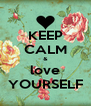 KEEP CALM & love YOURSELF - Personalised Poster A4 size