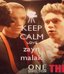 KEEP CALM LOVE zayn malak - Personalised Poster A4 size