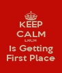 KEEP CALM LRCH Is Getting First Place - Personalised Poster A4 size