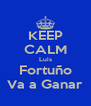 KEEP CALM Luis Fortuño Va a Ganar - Personalised Poster A4 size