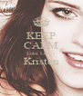 KEEP CALM Luke Love's Kristen  - Personalised Poster A4 size