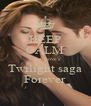 KEEP CALM Luke Love's Twilight saga Forever - Personalised Poster A4 size