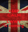 KEEP CALM  LWWY is coming - Personalised Poster A4 size