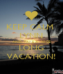 KEEP CALM  LYNN AND TAKE A  NICE LONG VACATION! - Personalised Poster A4 size