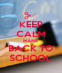 KEEP CALM MÂINE BACK TO SCHOOL - Personalised Poster A4 size