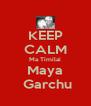 KEEP CALM Ma Timilai Maya  Garchu - Personalised Poster A4 size