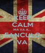KEEP CALM MA VA A... FANCULO VA - Personalised Poster A4 size