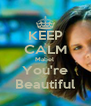 KEEP CALM Mabel  You're Beautiful - Personalised Poster A4 size