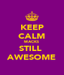 KEEP CALM MACKS STILL  AWESOME - Personalised Poster A4 size