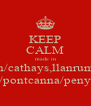 KEEP CALM made in roath/cathays,llanrumney ely/pontcanna/penylan - Personalised Poster A4 size