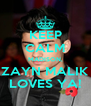 KEEP CALM MADISON, ZAYN MALIK LOVES YA! - Personalised Poster A4 size