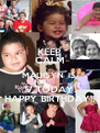 KEEP CALM MADISYN  IS  17 TODAY! HAPPY BIRTHDAY!! - Personalised Poster A4 size