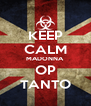 KEEP CALM MADONNA OP TANTO - Personalised Poster A4 size