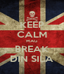 KEEP CALM MAG BREAK DIN SILA - Personalised Poster A4 size