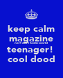 keep calm magazine nerf dart tastic world teenager!  cool dood - Personalised Poster A4 size