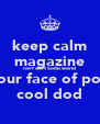keep calm magazine nerf dart tastic world  your face of poo  cool dod - Personalised Poster A4 size