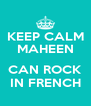 KEEP CALM MAHEEN  CAN ROCK IN FRENCH - Personalised Poster A4 size