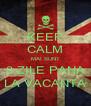 KEEP CALM MAI SUNT 3 ZILE PANA LA VACANTA - Personalised Poster A4 size