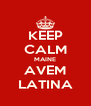 KEEP CALM MAINE AVEM LATINA - Personalised Poster A4 size
