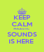KEEP CALM MAJESTIC  SOUNDS IS HERE  - Personalised Poster A4 size