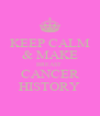 KEEP CALM & MAKE BREAST  CANCER HISTORY - Personalised Poster A4 size