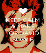 KEEP CALM & MAKE LOVE TO THE SOUND  OF DAVID BOWIE - Personalised Poster A4 size