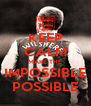 KEEP CALM MAKE THE IMPOSSIBLE POSSIBLE - Personalised Poster A4 size