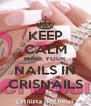 KEEP CALM MAKE YOUR NAILS IN CRISNAILS - Personalised Poster A4 size