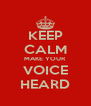 KEEP CALM MAKE YOUR VOICE HEARD - Personalised Poster A4 size
