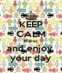 KEEP CALM Makso and enjoy  your day - Personalised Poster A4 size
