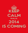 KEEP CALM MALIA 2014 IS COMING - Personalised Poster A4 size
