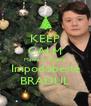 KEEP CALM Mama lu` Fuego Impodobeste BRADUL - Personalised Poster A4 size