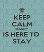 KEEP CALM MANDY IS HERE TO  STAY - Personalised Poster A4 size