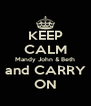 KEEP CALM Mandy John & Beth and CARRY ON - Personalised Poster A4 size