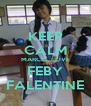KEEP CALM MARCEL LOVE FEBY FALENTINE - Personalised Poster A4 size