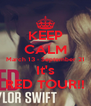 KEEP CALM March 13 - September 21 It's RED TOUR!! - Personalised Poster A4 size