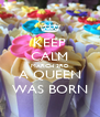 KEEP CALM MARCH 3RD A QUEEN WAS BORN - Personalised Poster A4 size