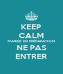 KEEP CALM MARIÉE EN PRÉPARATION NE PAS ENTRER - Personalised Poster A4 size
