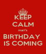 KEEP CALM mari's BIRTHDAY  IS COMING - Personalised Poster A4 size