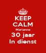 KEEP CALM Marianne 30 jaar In dienst - Personalised Poster A4 size
