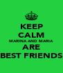 KEEP CALM MARINA AND MARIA ARE BEST FRIENDS - Personalised Poster A4 size