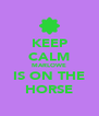 KEEP CALM MARLOWE IS ON THE HORSE - Personalised Poster A4 size