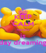 KEEP CALM marquis is day dreaming - Personalised Poster A4 size