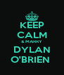 KEEP CALM & MARRY DYLAN O'BRIEN  - Personalised Poster A4 size