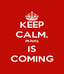 KEEP CALM. MARS IS COMING - Personalised Poster A4 size