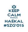 KEEP CALM MARSA HAEKAL #SZG'015 - Personalised Poster A4 size