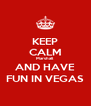 KEEP CALM Marshall AND HAVE FUN IN VEGAS - Personalised Poster A4 size