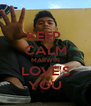 KEEP  CALM MARWIN LOVE'S YOU - Personalised Poster A4 size