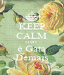 KEEP CALM MARY é Gata Demais - Personalised Poster A4 size